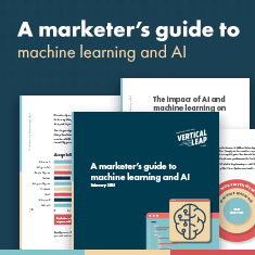 Vertical Leap's Guide to Machine Learning and AI for Marketers
